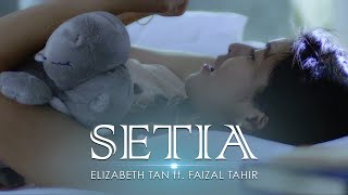 getlinkyoutube.com-Elizabeth Tan ft. Faizal Tahir - Setia (Official Music Video)