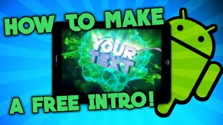 [2016] How To Make An Epic 3D Intro For Free! [Android/IOS] - (NOT WORKING FOR SOME)