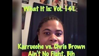 getlinkyoutube.com-What It Is: Vol. 141   Karrueche vs Chris Brown, Nick's A Daddy, Migos vs Sean,  Fight's Off