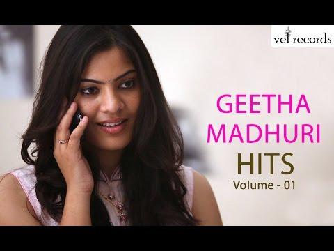 Geetha Madhuri Hit Songs Jukebox || Vol - 01 - Vel Records