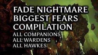 getlinkyoutube.com-Dragon Age: Inquisition - Fade Nightmare biggest fears compilation (all companions, Wardens &Hawkes)