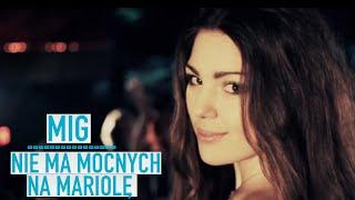 getlinkyoutube.com-Mig - Nie ma mocnych na Mariolę (Official Video)