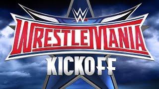 getlinkyoutube.com-WrestleMania 32 Kickoff: April 3, 2016