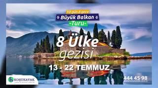 Koşukavak'tan Kaçırılmayacak büyük Balkan Turu