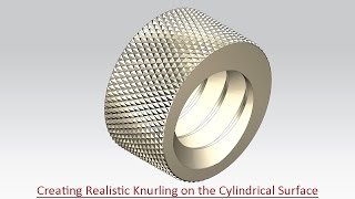 Creating Realistic Knurling on the Cylindrical Surface (Siemens NX)