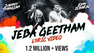 Jeba Geetham   Sammy Thangiah   John Jebaraj   Official lyric Video   Tamil Christian song