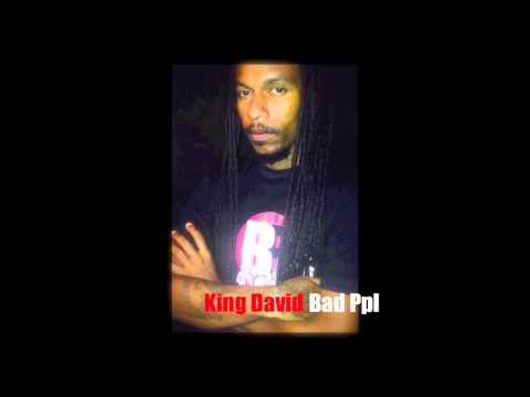 King David   Bad Ppl (Serious Business Riddim)
