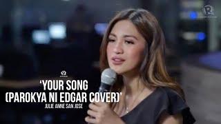 Julie Anne San Jose – 'Your Song' (Parokya Ni Edgar cover)