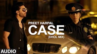 getlinkyoutube.com-Preet Harpal: Case Dhol Mix (Full Audio Song) | Deep Jandu | Latest Punjabi Songs 2016 | T-Series