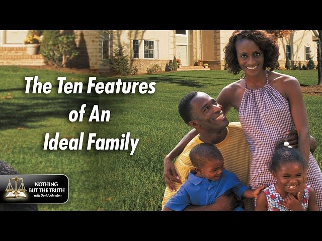 Ten Features Of An Ideal Family