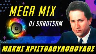 "getlinkyoutube.com-Makhs Xristodoulopoulos - Μάκης Χριστοδουλόπουλος NON STOP ""Dance Mega MIX "" by dj Sarotsam"
