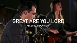 """getlinkyoutube.com-""""Great Are You Lord"""" from All Sons and Daughters LIVE (OFFICIAL)"""