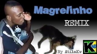getlinkyoutube.com-Magrelinho - Remix by AtilaKw