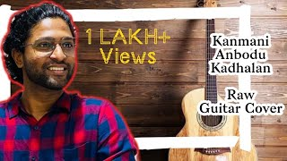 Kanmani Anbodu Kadhalan - Guitar Cover