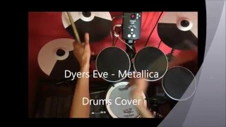 Dyers Eve   Metallica   Drums Cover