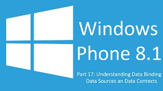 getlinkyoutube.com-Windows phone 8.1 Data Binding Data Sources Data Contexts [Part 17]