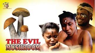 getlinkyoutube.com-The Evil Mushroom   - 2015 Latest Nigerian Nollywood  Movie