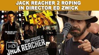 getlinkyoutube.com-Jack Reacher 2 Roping In Director Ed Zwick