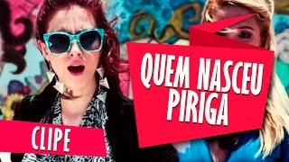 getlinkyoutube.com-Camilla Uckers - Quem Nasceu Piriga