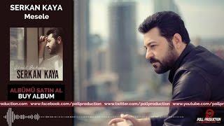 getlinkyoutube.com-Serkan Kaya - Mesele