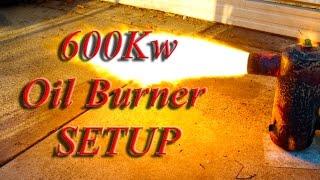 getlinkyoutube.com-Oil burner setup for 600Kw Free heat output.