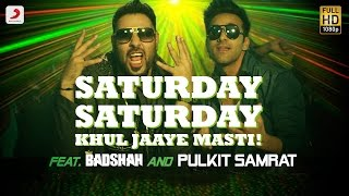 getlinkyoutube.com-Saturday Saturday - Khul Jaaye Masti | Badshah | Pulkit Samrat | Arjun Kanungo | Aastha Gill