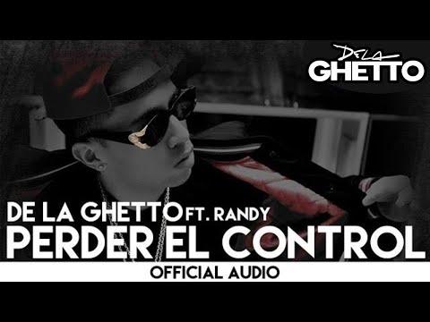 Perder El Control de De La Ghetto Letra y Video