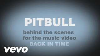 Pitbull - Back In Time (Making Of)