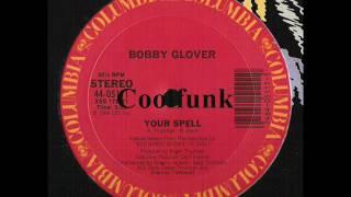 """getlinkyoutube.com-Bobby Glover – Your Spell (12"""" Funk 1984)"""