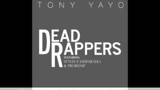 Tony yayo - Dead rappers (feat. styles p, desparado & problemz)