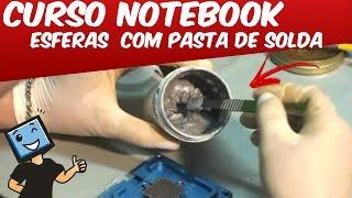 getlinkyoutube.com-CURSO CONSERTO EM NOTEBOOK & BGA / DICAS COMO FAZER ESFERAS  COM PASTA DE SOLDA