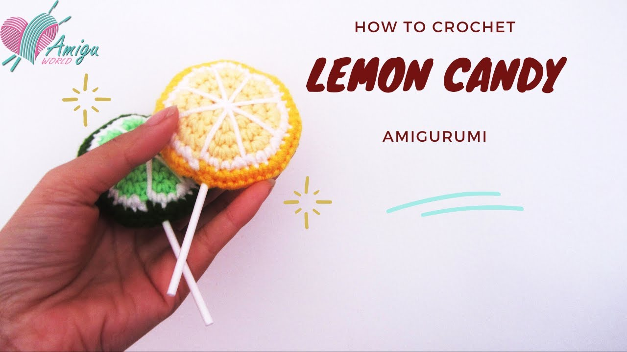 Free Pattern – How to crochet LEMON CANDY amigurumi