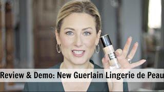 Review & Demo: New Guerlain Lingerie de Peau | MsGoldgirl