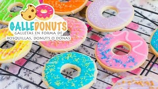 getlinkyoutube.com-GALLEDONUTS | Galletas en forma de rosquillas, donuts o donas | Quiero Cupcakes!