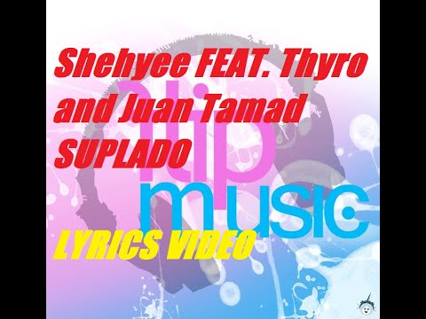 Shehyee - Suplado feat. Thyro and Juan Tamad (Lyrics) (Flipmusic)