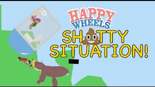 SH*TTY SITUATION! [HAPPY WHEELS MADNESS!]