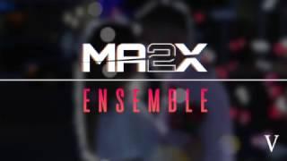 getlinkyoutube.com-Ma2x - Ensemble #5