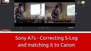getlinkyoutube.com-Sony a7S - Correcting S-Log and Matching it to Canon