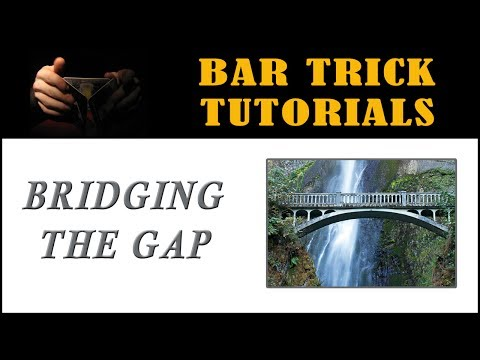 Win Cash with this Great Bar Trick Tutorial: Bridging the Gap