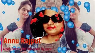 ajeeb dastan hai yeh-cover by annu