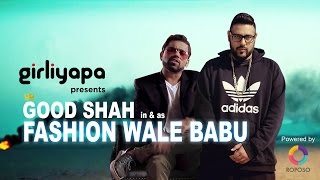 Fashion Waley Babu   Ft Goodshah & BADSHAH