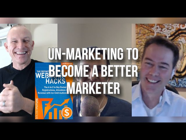 GQ 252: Un-Marketing To Become A Better Marketer