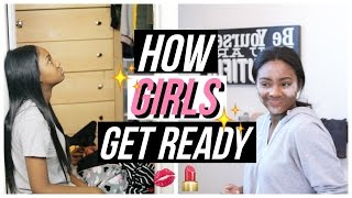 How Girls Really Get Ready!