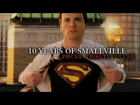 10 Years of Smallville || Pieces {TRIBUTE COLLAB}