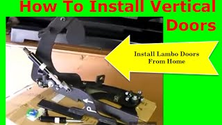 Install Vertical Doors - Install Lambo Doors From Home!