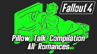 getlinkyoutube.com-Fallout 4 - Pillow Talk Compilation - All Romances