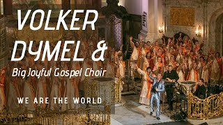 getlinkyoutube.com-Gospelchor - We are the world - Volker Dymel & Big Joyful Gospel Choir