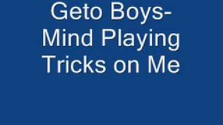 Geto Boys-Mind Playing Tricks on Me