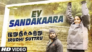 "getlinkyoutube.com-Ey Sandakaara Video Song || ""Irudhi Suttru"" 