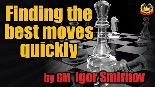 getlinkyoutube.com-Finding the best moves quickly by GM Igor Smirnov